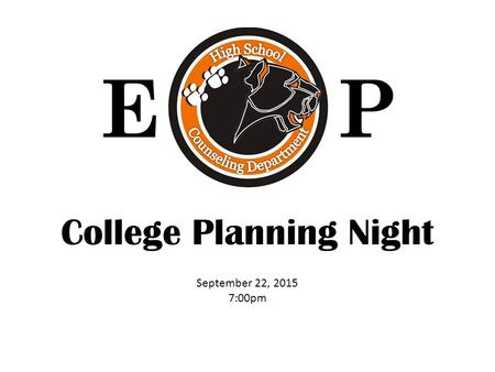 College Planning Night September 22, 2015 7:00pm.