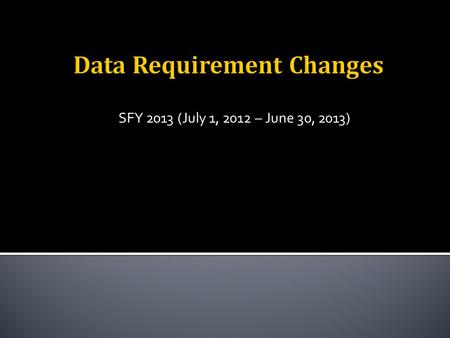 SFY 2013 (July 1, 2012 – June 30, 2013).  DARMHA stands for Data Assessment Registry Mental Health and Addiction.  Providers can submit information.