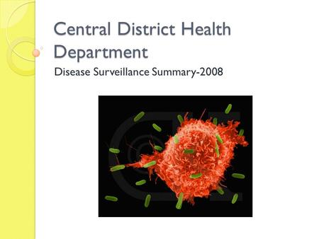 Central District Health Department Disease Surveillance Summary-2008.