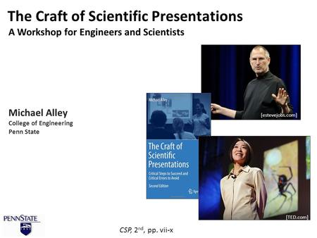 The Craft of Scientific Presentations Michael Alley College of Engineering Penn State [estevejobs.com] [TED.com] A Workshop for Engineers and Scientists.