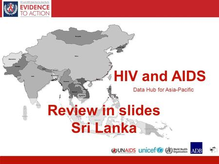 1 HIV and AIDS Data Hub for Asia-Pacific Review in slides Sri Lanka.
