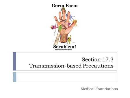 Section 17.3 Transmission-based Precautions