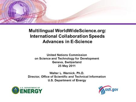 Multilingual WorldWideScience.org: International Collaboration Speeds Advances in E-Science United Nations Commission on Science and Technology for Development.