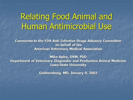 Relating Food Animal and Human Antimicrobial Use Comments to the FDA Anti-Infective Drugs Advisory Committee on behalf of the on behalf of the American.