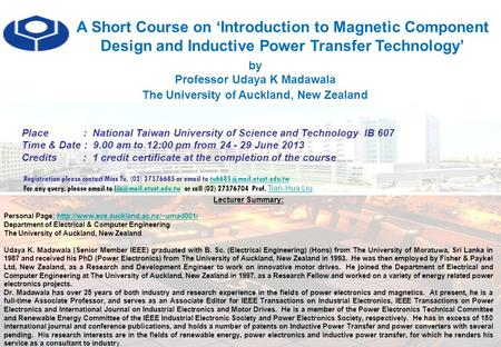 A Short Course on 'Introduction to Magnetic Component Design and Inductive Power Transfer Technology' by Professor Udaya K Madawala The University of Auckland,