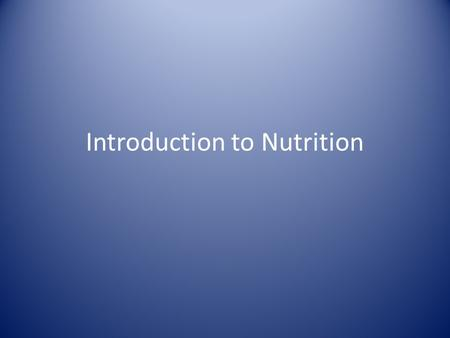 Introduction to Nutrition. What are Nutrients Macro nutrients are nutrients you need a lot of. These include: – Carbohydrates – Proteins – Fats – Some.