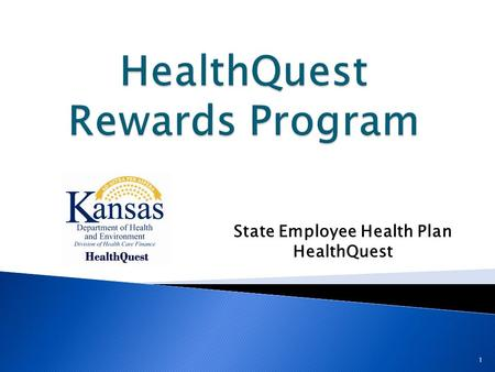 1 State Employee Health Plan HealthQuest. Premium Discount – PY2012 HQ Rewards Program Overview Premium Discount – PY2013 Q & A 2.