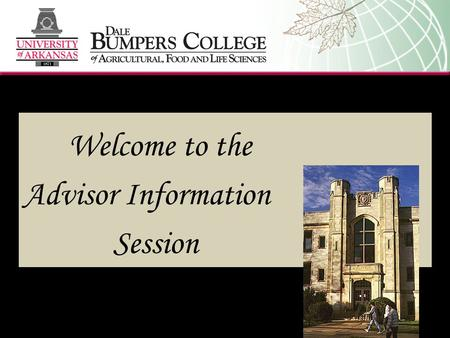 Welcome to the Advisor Information Session. Items to Review  Act 1014 – Now known as the Eight Semester Degree Completion Program  E-check sheet introduction.