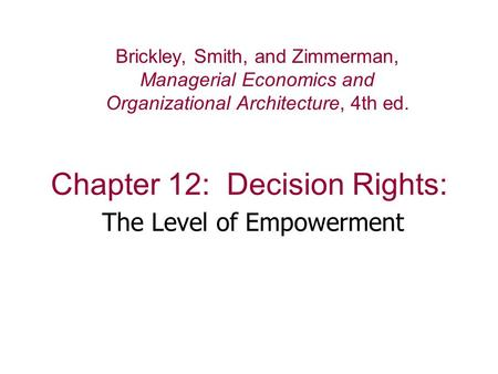Chapter 12: Decision Rights: The Level of Empowerment