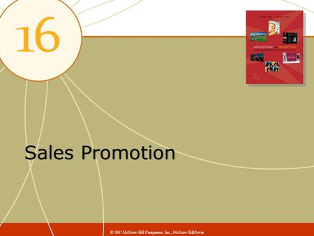 Sales Promotion © 2007 McGraw-Hill Companies, Inc., McGraw-Hill/Irwin.