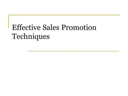 Effective Sales Promotion Techniques. What is Sales Promotion Media and the Non-Media Marketing pressure applied for a pre-determined, limited period.