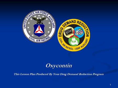 Oxycontin This Lesson Plan Produced By Your Drug Demand Reduction Program 1.