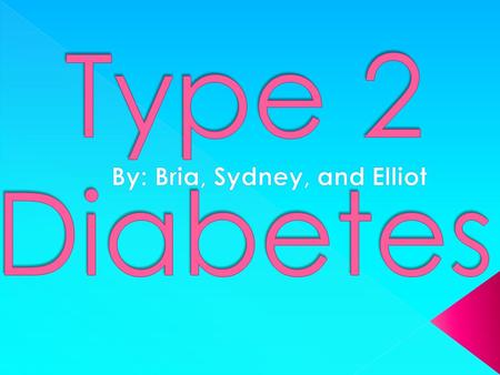  Type 2 Diabetes is a lifestyle disease in which there are high levels of glucose in the blood.