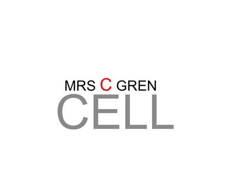 MRS C GREN CELL.