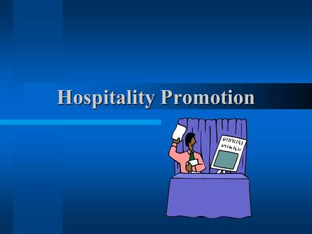 Hospitality Promotion Unit Essential Question What are the various promotional strategies used in travel and tourism?