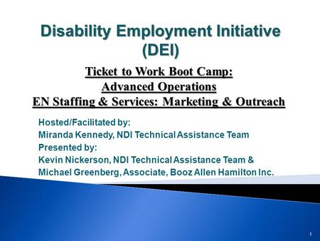 Disability Employment Initiative (DEI) Hosted/Facilitated by: Miranda Kennedy, NDI Technical Assistance Team Presented by: Kevin Nickerson, NDI Technical.