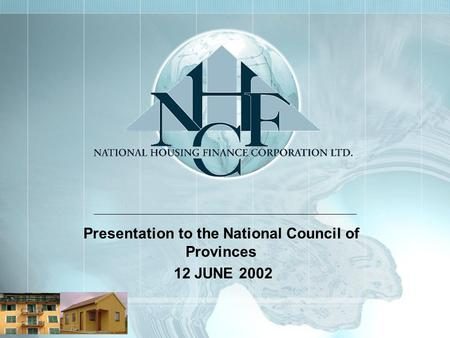 Presentation to the National Council of Provinces 12 JUNE 2002.