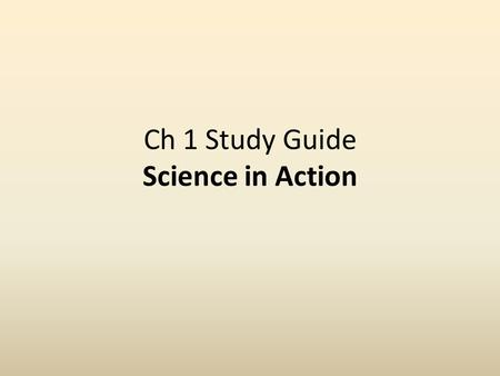 Ch 1 Study Guide Science in Action