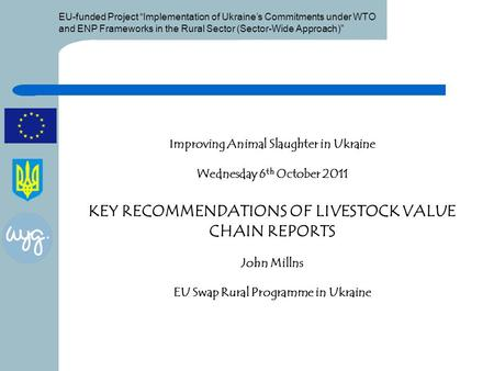 "EU-funded Project ""Implementation of Ukraine's Commitments under WTO and ENP Frameworks in the Rural Sector (Sector-Wide Approach)"" Improving Animal Slaughter."