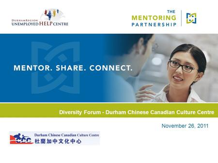 Insert partner logo to cover this block. If no logo is being used then delete by going to VIEW>master>slide master Diversity Forum - Durham Chinese Canadian.