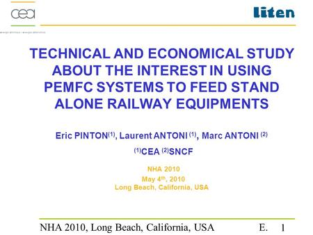 NHA 2010, Long Beach, California, USA E. PINTON May 4th 2010 1 TECHNICAL AND ECONOMICAL STUDY ABOUT THE INTEREST IN USING PEMFC SYSTEMS TO FEED STAND ALONE.
