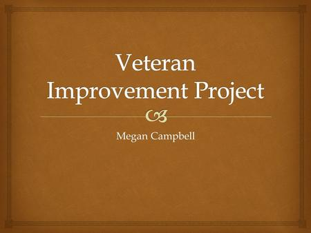 Megan Campbell.   Many veterans struggle to find employment in today's tough job market.  TAP Classes assist Veterans in learning how to succeed in.