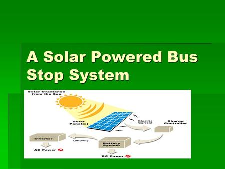 A Solar Powered Bus Stop System