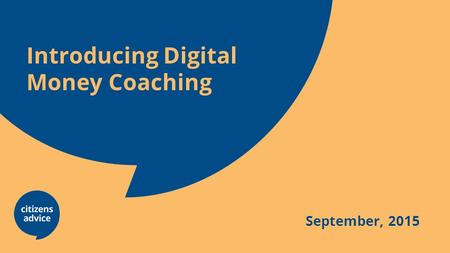 Introducing Digital Money Coaching September, 2015.