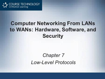 Chapter 7 Low-Level Protocols