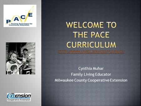 Cynthia Muhar Family Living Educator Milwaukee County Cooperative Extension.