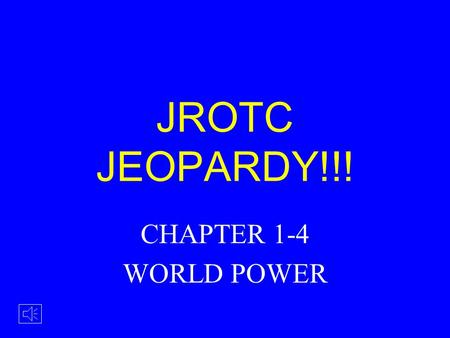 JROTC JEOPARDY!!! CHAPTER 1-4 WORLD POWER FIRST TO DO IT WILBUR OR ORVILLE? WRIGHT STUFF FLIGHT PIONEERS 100 200 300 400 500 200 300 500 400 100 ODDS.
