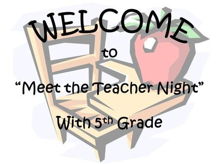 "To ""Meet the Teacher Night"" With 5 th Grade. The 5 th Grade Team 5A- Ms. Poteet 5B- Mrs. Bigham 5C- Mrs. Molinari 5D- Mrs. Lillagore 5E- Mrs. Walton."