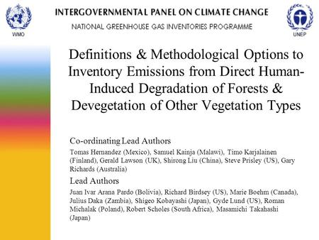 Definitions & Methodological Options to Inventory Emissions from Direct Human- Induced Degradation of Forests & Devegetation of Other Vegetation Types.