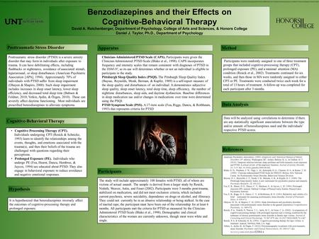 Benzodiazepines and their Effects on Cognitive-Behavioral Therapy David A. Reichenberger, Department of Psychology, College of Arts and Sciences, & Honors.