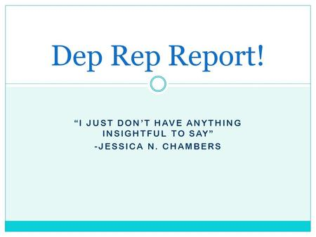 """I JUST DON'T HAVE ANYTHING INSIGHTFUL TO SAY"" -JESSICA N. CHAMBERS Dep Rep Report!"