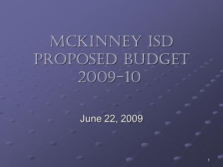 1 McKinney isd PROPOSED budget 2009-10 June 22, 2009.