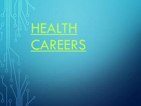 HEALTH CAREERS. EDUCATION  Health Occupations Education (HOE) ◦ Vocational training for immediate employment >>>OR