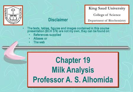 King Saud University College of Science Department of Biochemistry Disclaimer The texts, tables, figures and images contained in this course presentation.