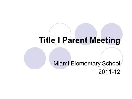 Title I Parent Meeting Miami Elementary School 2011-12.