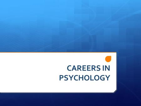 CAREERS IN PSYCHOLOGY. Specialty Areas in Psychology  Biological Psychology  Cognitive Psychology  Experimental Psychology  Developmental Psychology.