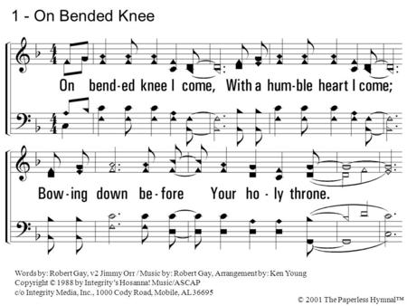 1 - On Bended Knee 1. On bended knee I come,