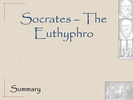 an explanation of the euthyphro dilemma and platos stand Does socrates fear euthyphro  does the euthyphro dilemma apply to secular ethics 3  how to talk to a one night stand about her potential breast lumps issues.