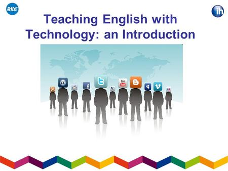 Teaching English with Technology: an Introduction.