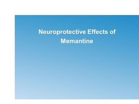 Neuroprotective Effects of Memantine. Hippocampal slice cultures Brown et al., Soc. Neurosci 2003 Semi-chronic 3-NP toxicity in organotypic hippocampal.