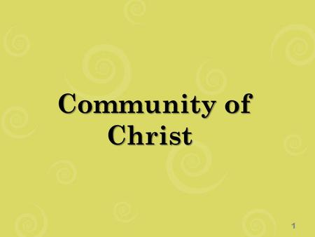 Community of Christ 1. Children and Youth Workers Core Training 2.