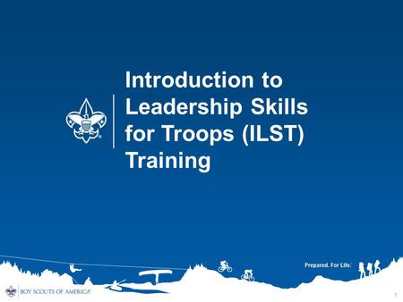 Introduction to Leadership Skills for Troops (ILST) Training 1.