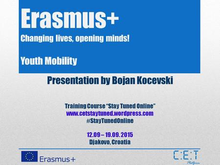 Erasmus+ Changing lives, opening minds! Youth Mobility