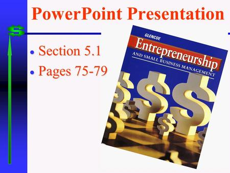 PowerPoint Presentation  Section 5.1  Pages 75-79.