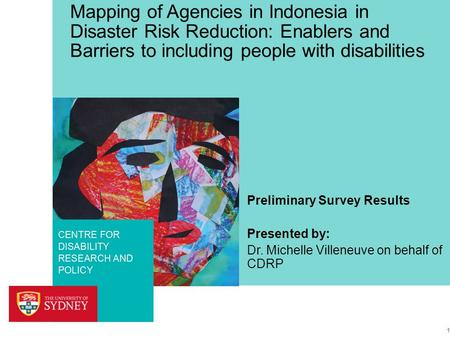 FACULTY OF HEALTH SCIENCES CENTRE FOR DISABILITY RESEARCH AND POLICY Mapping of Agencies in Indonesia in Disaster Risk Reduction: Enablers and Barriers.