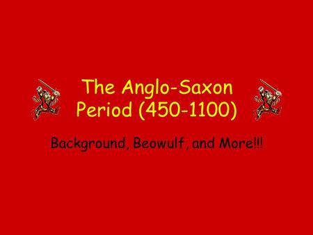 The Anglo-Saxon Period ( )